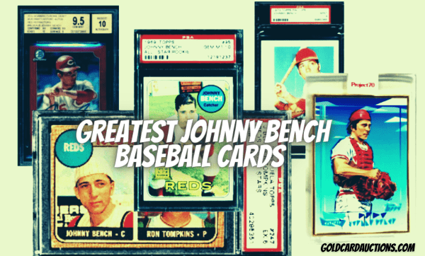 Greatest Johnny Bench baseball rookie cards