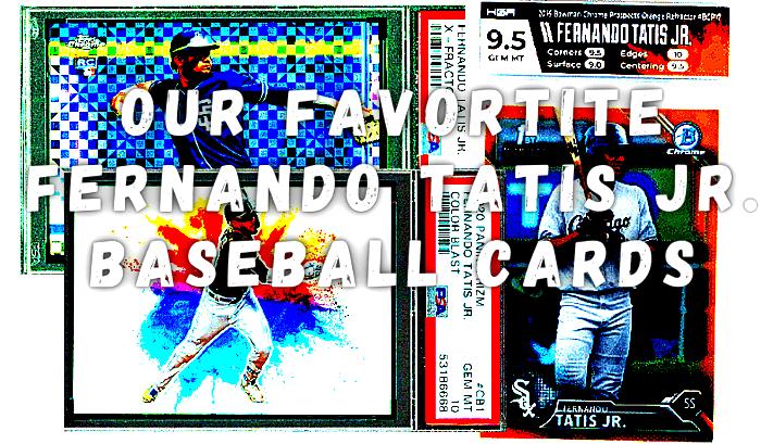 fernandotatisjrbaseballcards