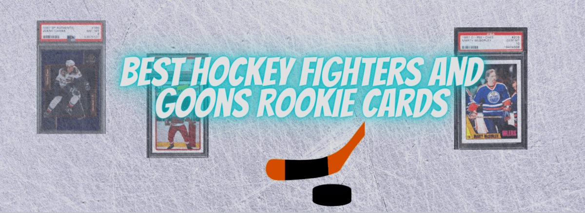 best nhl goons fighters rookie cards