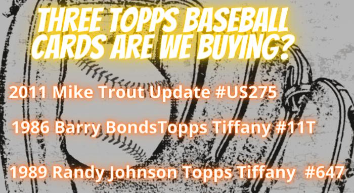 topps baseball card were buying