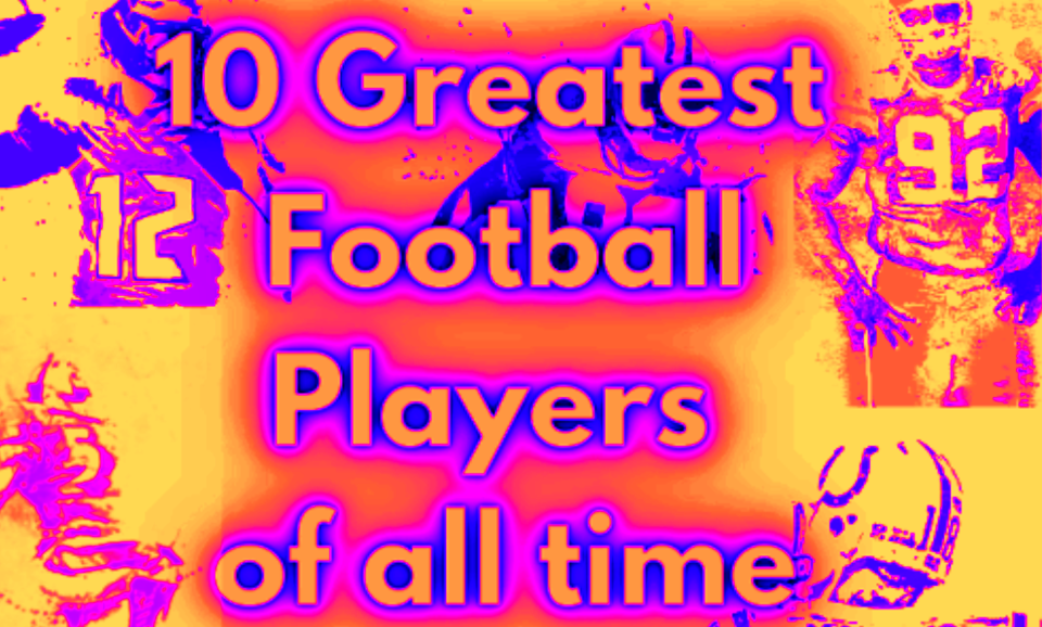 best nfl football players of all time